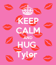 KEEP CALM AND HUG  Tyler  - Personalised Poster large