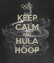 KEEP CALM AND HULA HOOP - Personalised Poster large