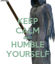KEEP CALM AND HUMBLE YOURSELF - Personalised Poster large