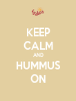 KEEP CALM AND HUMMUS ON - Personalised Poster large