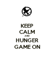 KEEP CALM AND HUNGER GAME ON - Personalised Poster large