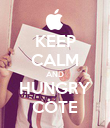 KEEP CALM AND HUNGRY COTE - Personalised Poster large