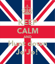 KEEP CALM AND Hunt down Jo'Jo! - Personalised Poster large