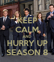 KEEP CALM AND HURRY UP SEASON 8 - Personalised Poster large
