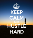 KEEP CALM AND HUSTLE HARD - Personalised Poster large