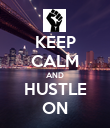 KEEP CALM AND HUSTLE ON - Personalised Poster large