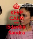 KEEP CALM AND Išdavikė  Sandra - Personalised Poster large