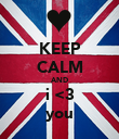 KEEP CALM AND i <3 you - Personalised Poster large