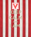 KEEP CALM AND I AM   - Personalised Poster large