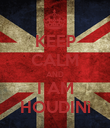 KEEP CALM AND I AM HOUDINì - Personalised Poster large