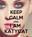 KEEP CALM AND I AM  KATYCAT - Personalised Poster large