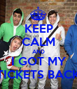 KEEP CALM AND I GOT MY TICKETS BACK - Personalised Poster large