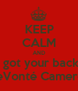 KEEP CALM AND I got your back  DeVonté Cameron - Personalised Poster large