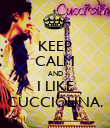 KEEP CALM AND I LIKE CUCCIOLINA. - Personalised Poster large