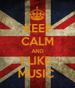 KEEP CALM AND I LIKE  MUSIC  - Personalised Poster large