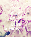 KEEP CALM AND I'LL BE A MIDWIFE  - Personalised Poster large