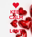 KEEP CALM AND I LOVE - Personalised Poster large
