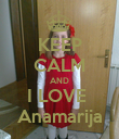 KEEP CALM AND I LOVE  Anamarija - Personalised Large Wall Decal