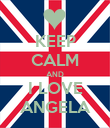 KEEP CALM AND I LOVE ANGELA - Personalised Poster large