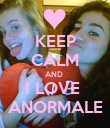 KEEP CALM AND  I LOVE  ANORMALE - Personalised Poster large
