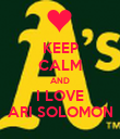 KEEP CALM AND I LOVE ARI SOLOMON - Personalised Poster large