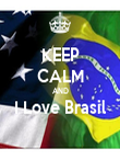 KEEP CALM AND I Love Brasil  - Personalised Poster large