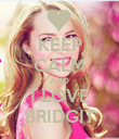 KEEP CALM AND I LOVE BRIDGIT - Personalised Poster large