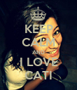 KEEP CALM AND I LOVE CATI - Personalised Poster large