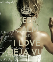 KEEP CALM AND I LOVE DEJA VU  - Personalised Poster small