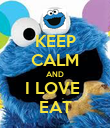KEEP CALM AND I LOVE  EAT - Personalised Poster large