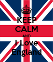 KEEP CALM AND I Love England - Personalised Poster large