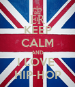 KEEP CALM AND I LOVE  HIP-HOP - Personalised Poster large