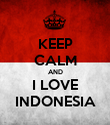 KEEP CALM AND I LOVE INDONESIA - Personalised Poster large