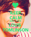 KEEP CALM AND I LOVE LOUIS  TOMLINSON - Personalised Poster large