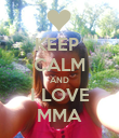 KEEP  CALM AND I LOVE MMA - Personalised Poster large