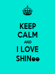 KEEP CALM AND I LOVE SHINee - Personalised Poster large