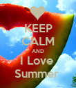 KEEP CALM AND I Love  Summer  - Personalised Poster large