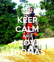 KEEP CALM AND I LOVE THOMAS - Personalised Poster large