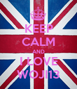 KEEP CALM AND I LOVE WOJI13 - Personalised Poster large