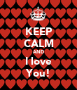 KEEP CALM AND I love You! - Personalised Poster large