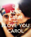 KEEP CALM AND I LOVE YOU CAROL - Personalised Poster large