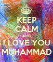 KEEP CALM AND I LOVE YOU MUHAMMAD - Personalised Poster large