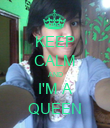 KEEP CALM AND I'M A QUEEN - Personalised Poster large