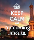 KEEP CALM and I'm coming JOGJA - Personalised Poster large