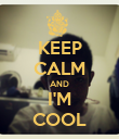 KEEP CALM AND I'M COOL - Personalised Poster large