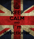 KEEP CALM AND i`m directioner - Personalised Poster large