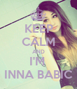 KEEP CALM AND I'M  INNA BABIC - Personalised Poster large