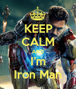 KEEP CALM AND I'm Iron Man - Personalised Poster large