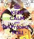 KEEP CALM AND I'm Protect   YOU - Personalised Poster large