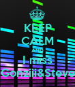 KEEP CALM AND I miss Gonziii&Steve - Personalised Poster large